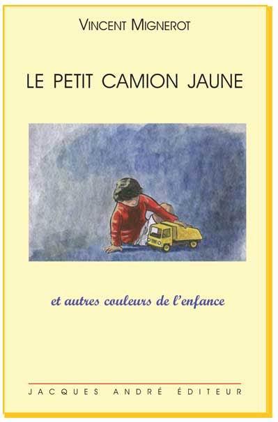 Voir ses sensations – Le petit camion jaune – V. Mignerot