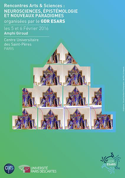 Rencontres Arts & Sciences : Neurosciences, Epistémologie et nouveaux Paradigmes – CNRS